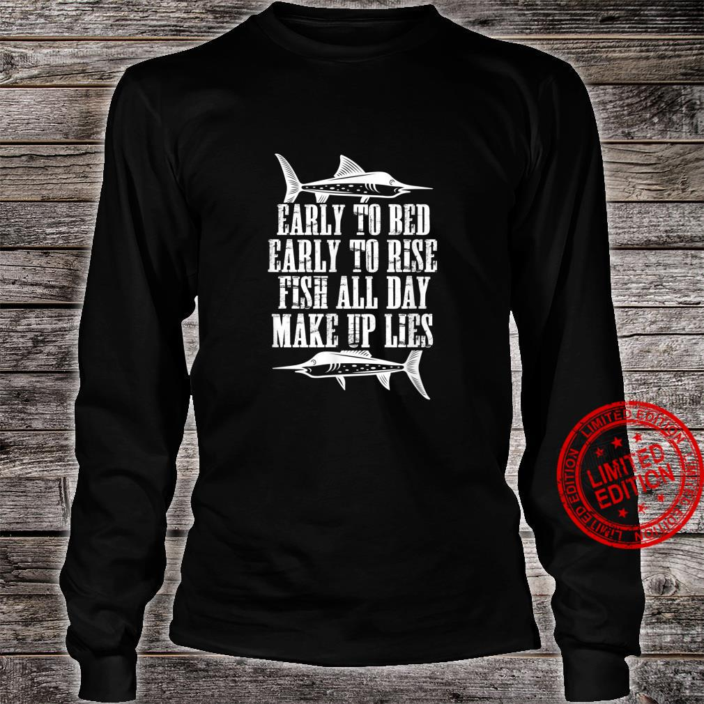 Early To Bed Early To Rise Fish All Day Make Up Lies Fishing Shirt long sleeved