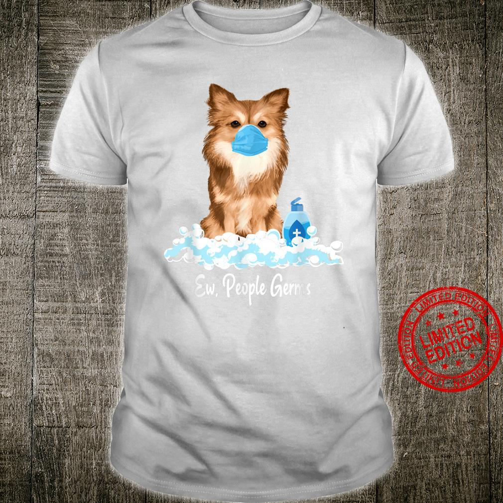 Ew People Germs Long haired Chihuahua Dog Wearing Face Mask Shirt