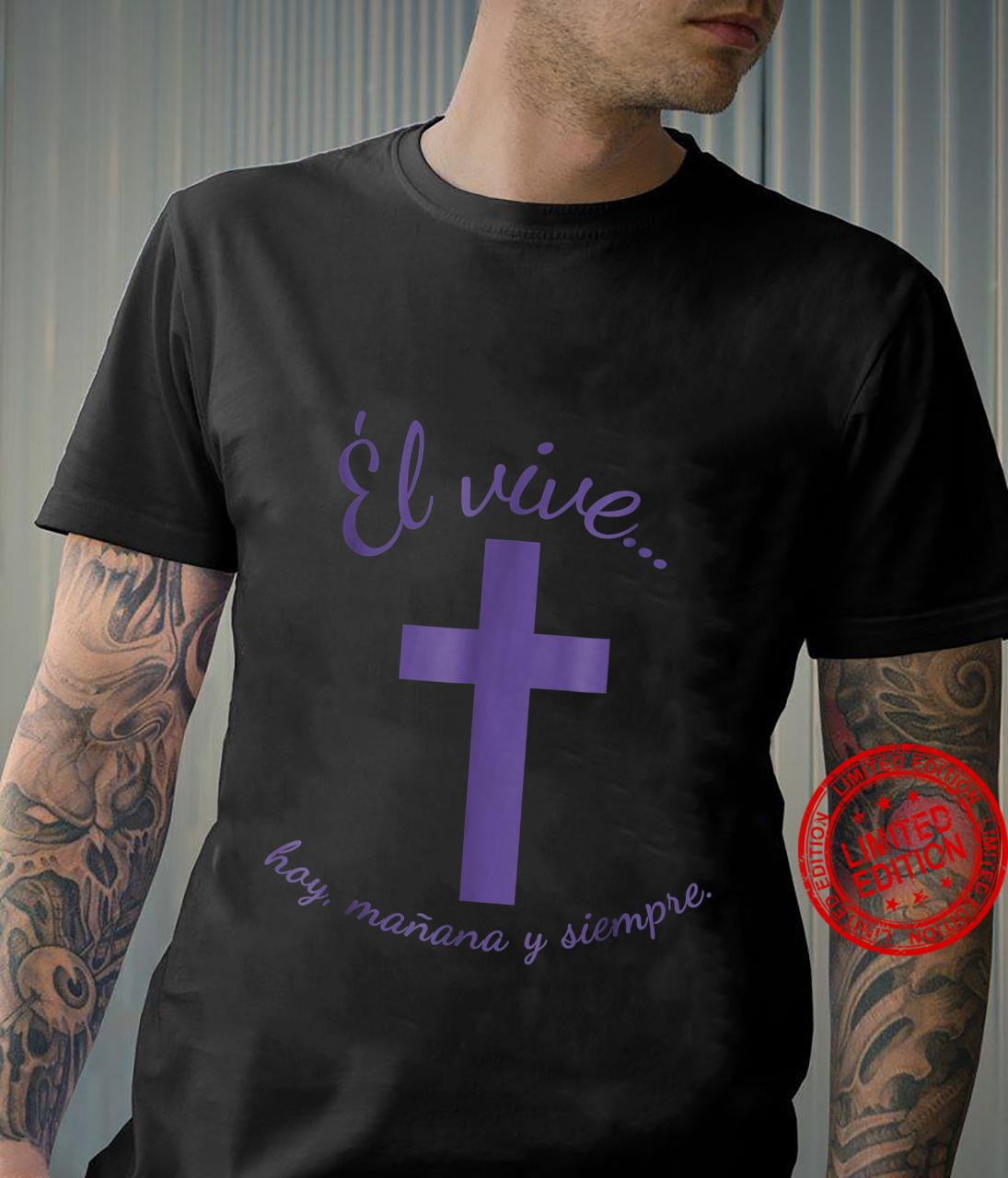 He lives today tomorrow and always Easter Shirt in Spanish Shirt