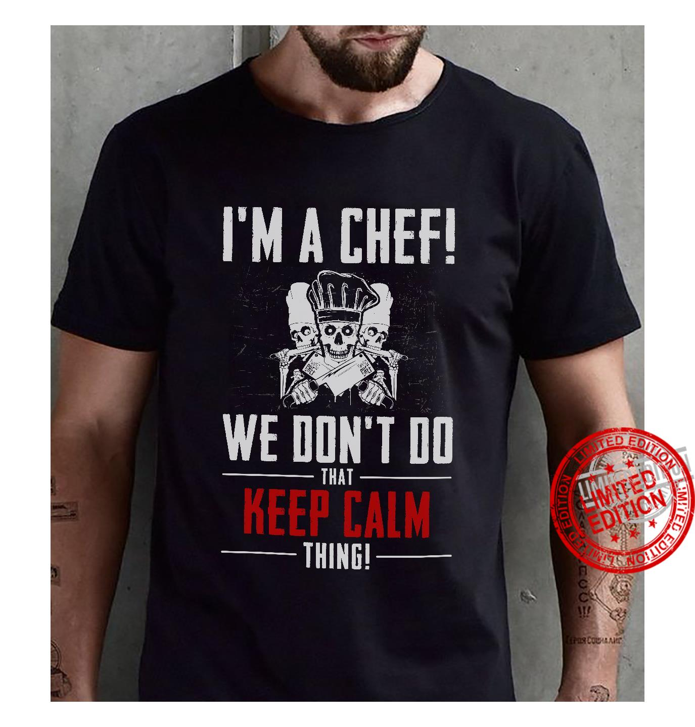 I'm A Chef We Don't Do That Keep Calm Thing Shirt