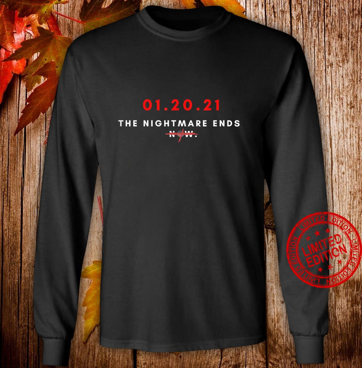 01.20.21 January 20 Inauguration Day Nightmare Ends Shirt long sleeved