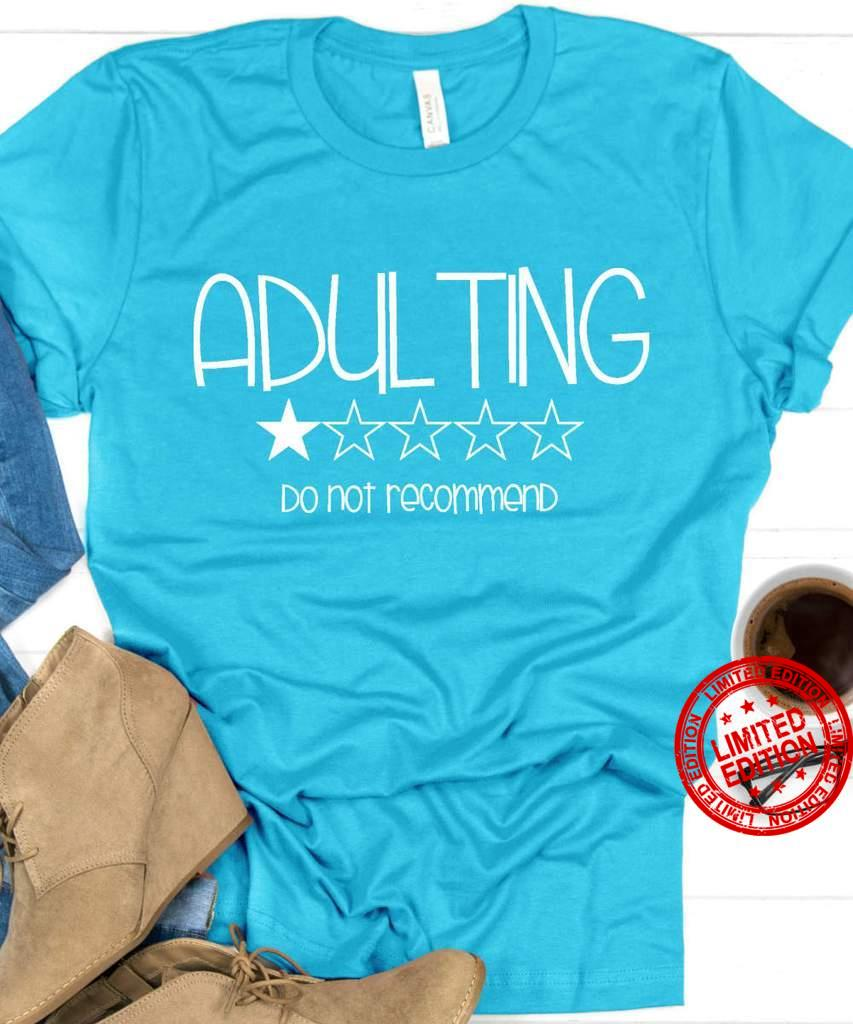 Adulting Do Not Recommend Shirt