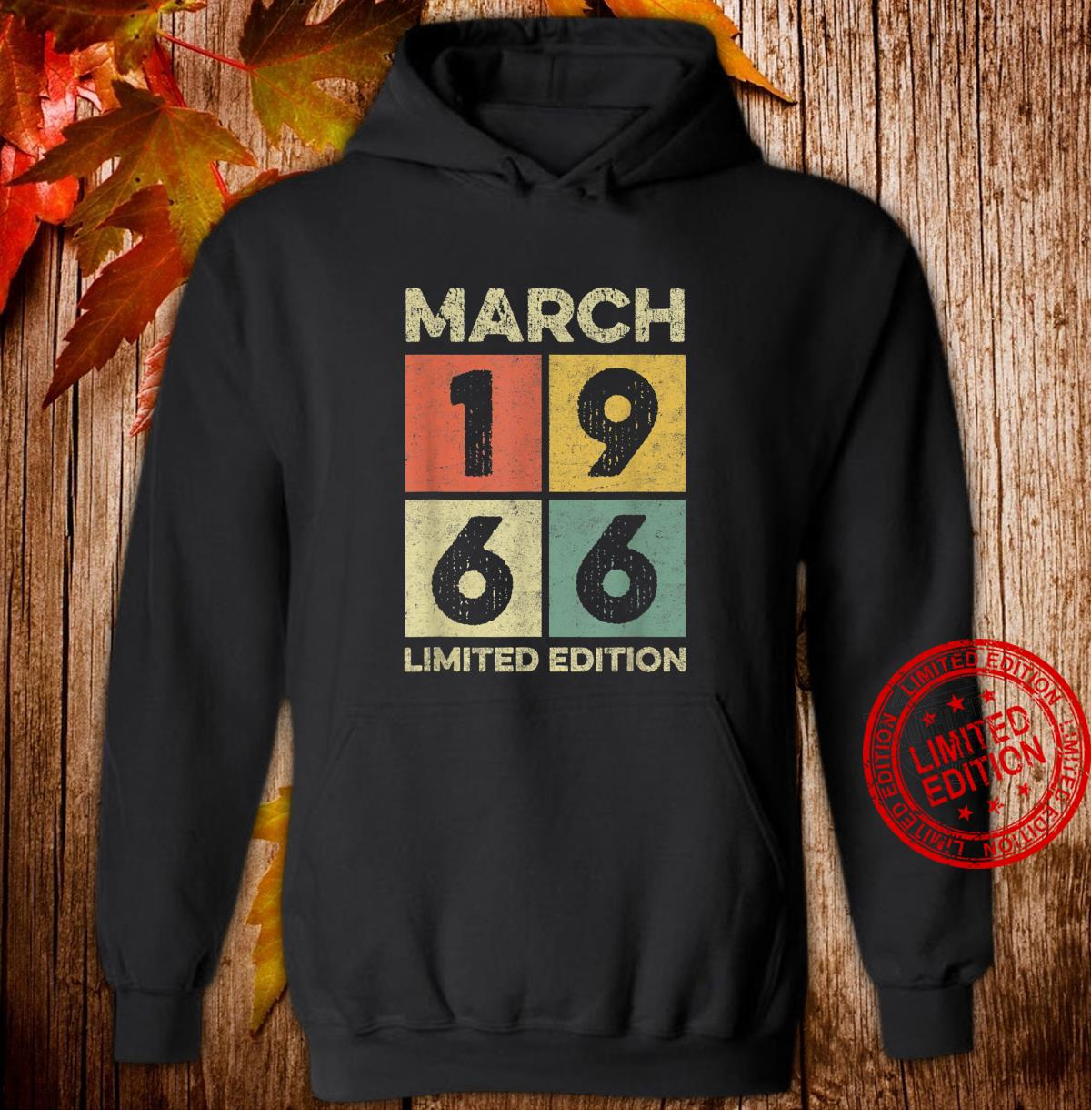 Born in March 1966 55th birthday decoration 55 year old Shirt hoodie