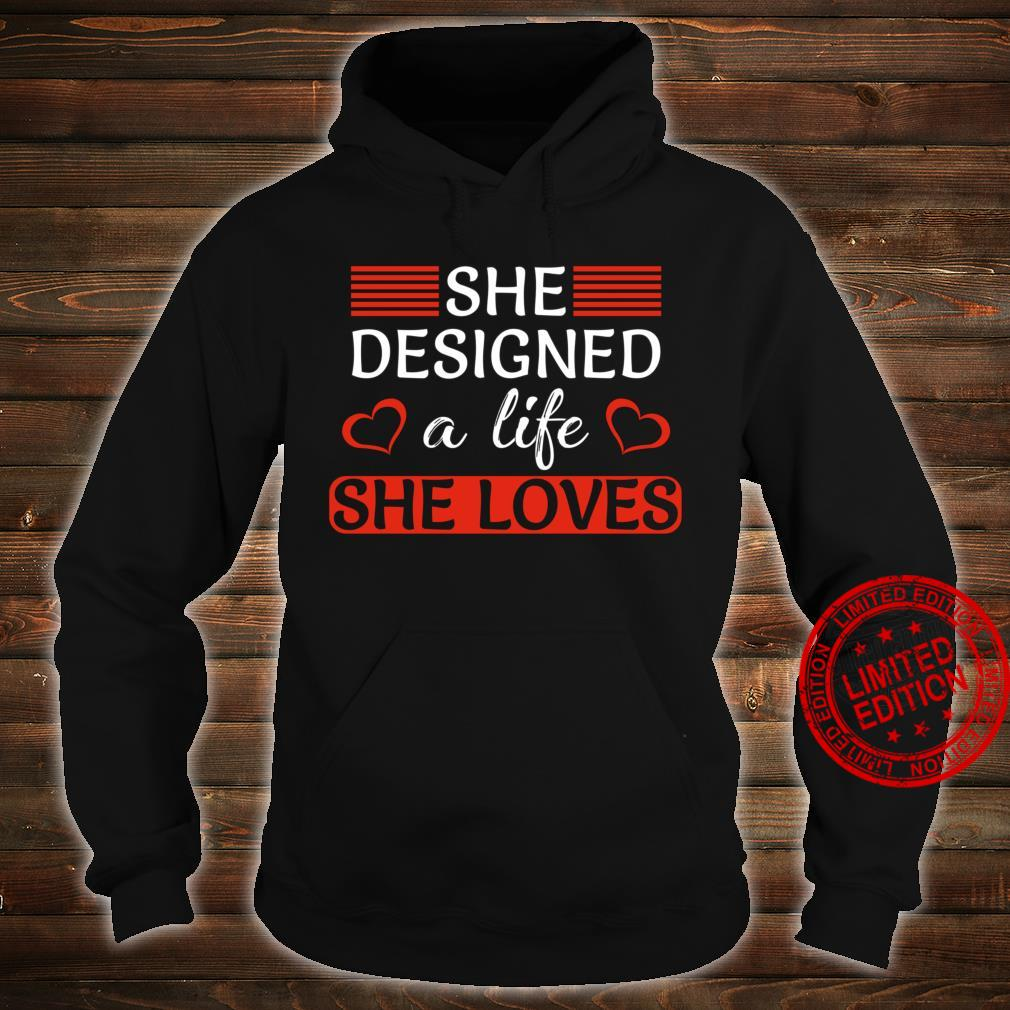Female Empowerment She Designed A Life She Loves Boss Lady Shirt hoodie