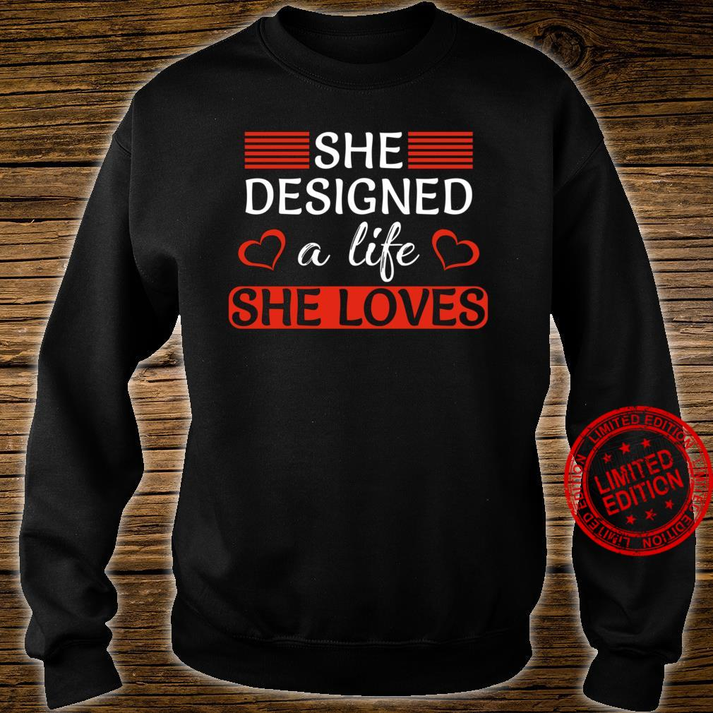Female Empowerment She Designed A Life She Loves Boss Lady Shirt sweater