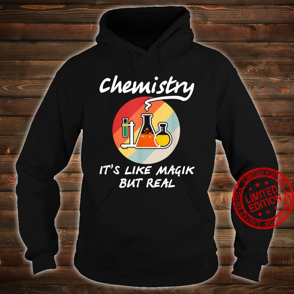 Funny Chemistry it's Like Magic But Real Geeky Science Shirt hoodie