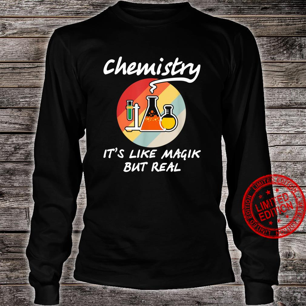 Funny Chemistry it's Like Magic But Real Geeky Science Shirt long sleeved