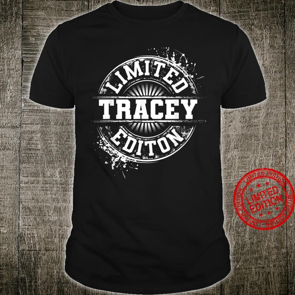 TRACEY Limited Edition Personalized Name Idea Shirt