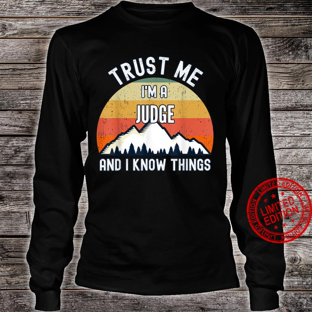 Trust Me I'm a Judge And I Know Things Shirt long sleeved