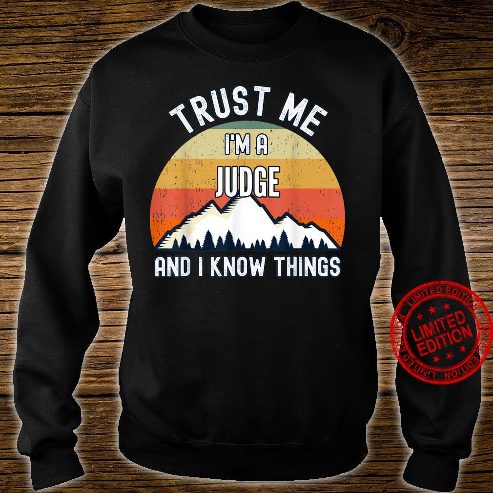 Trust Me I'm a Judge And I Know Things Shirt sweater